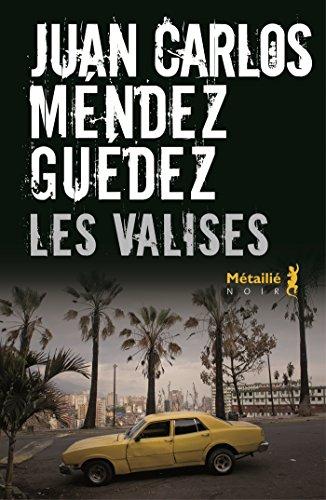 Les valises - Juan carlos Mendez guedez