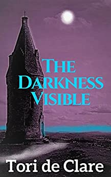 The Darkness Visible (The Midnight Series Book 2) by [de Clare, Tori]
