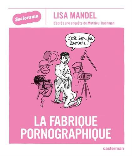 Sociorama : La fabrique pornographique