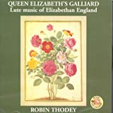 Queen Elizabeth`s Galliard: Lute Music of