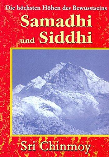 Samadhi und Siddhi: Die höchsten Höhen des Bewusstseins