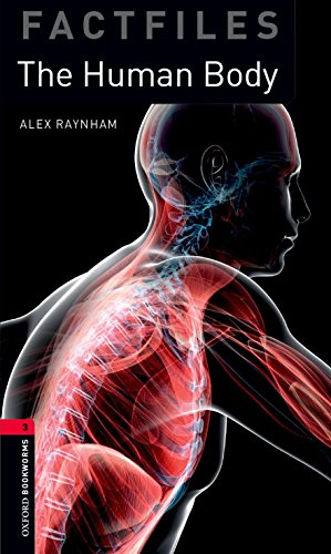 Oxford Bookworms Library Factfiles: The human body. Oxford bookworms library. Livello 3. Con espansione online. Con CD Audio