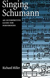 Singing Schumann: An Interpretive Guide for Performers