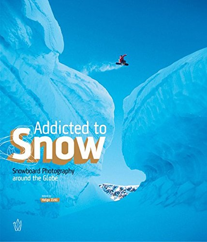 Addicted to Snow. Snowboard Photography around the Globe. Burton Shaun White Collection