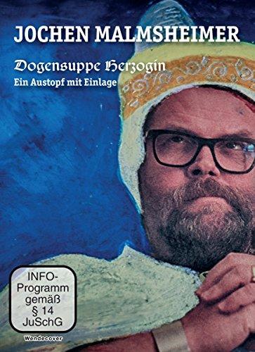 Jochen Malmsheimer: Dogensuppe Herzogin - Ein Austopf mit Einlage