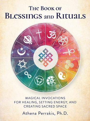 Price comparison product image The Book of Blessings and Rituals: Magical Invocations for Healing,  Setting Energy,  and Creating Sacred Space