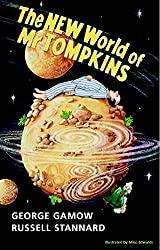 The New World of Mr Tompkins: George Gamow's Classic Mr Tompkins in Paperback by George Gamow (1999-09-16)