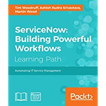 ServiceNow: Building Powerful Workflows