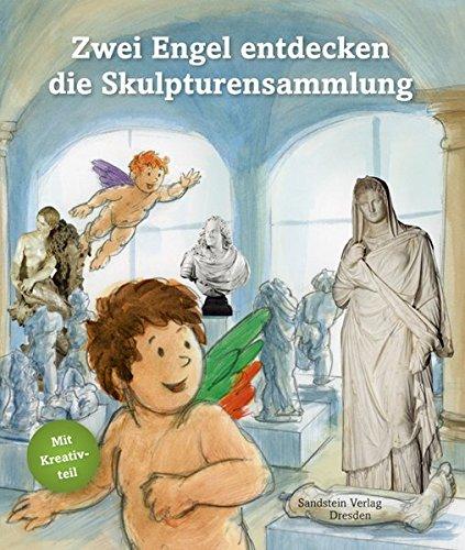 Zwei Engel entdecken die Skulpturensammlung: Museumsführer für Kinder