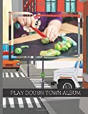 Play Dough Town Album: Stick Photos of Your Children's Play Dough Creations Inside This Lovely Town Themed Scrapbook (Play Dough Albums)