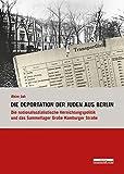 Die Deportation der Juden aus Berlin: Die nationalsozialistische Vernichtungspolitik und das Sammellager Große Hamburger Straße (Studien zum Nationalsozialismus)