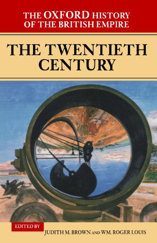 The Oxford History of the British Empire: Volume IV: The Twentieth Century: Twentieth Century Vol 4