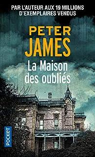 La maison des oubliés par Peter James