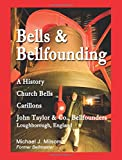 Bells & Bellfounding: A History, Church Bells, Carillons, John Taylor & Co., Bellfounders, Loughborough, England
