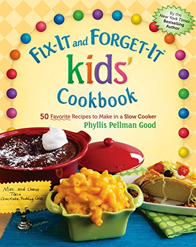 fix-it-and-forget-it-kids-cookbook-50-favorite-recipes-to-make-in-a-slow-cooker