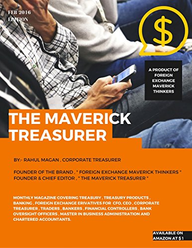 The Maverick Treasurer: Treasury Product , Banking , Foreign Exchange Magazine - Feb 2016 ( Edition ) (English Edition)