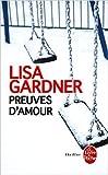 Preuves d'amour de Lisa Gardner ( 30 septembre 2015 ) - Le Livre de Poche (30 septembre 2015) - 30/09/2015
