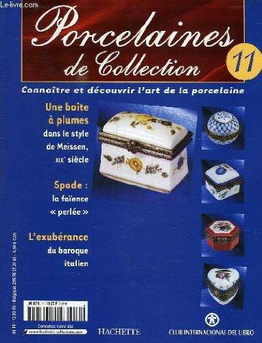 PORCELAINES DE COLLECTION, N° 11, CONNAITRE ET DECOUVRIR L'ART DE LA PORCELAINE par COLLECTIF