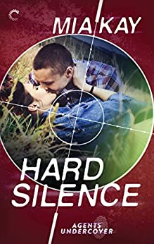 Hard Silence (Agents Undercover) by [Kay, Mia]