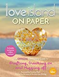 Love Island – On Paper: The Official Love Island Guide to Grafting, Cracking on and Mugging off