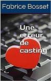 Telecharger Livres Une erreur de casting (PDF,EPUB,MOBI) gratuits en Francaise