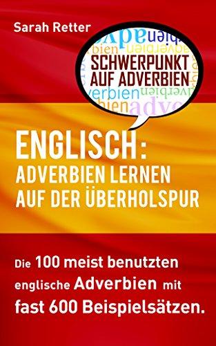 ENGLISCH: ADVERBIEN LERNEN AUF DER ÜBERHOLSPUR: Die 100 meist ...