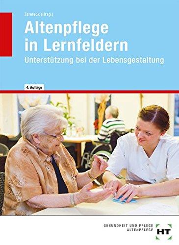 Altenpflege in Lernfeldern: Unterstützung bei der Lebensgestaltung