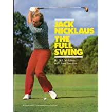 Jack Nicklaus: the Full Swing by Jack Nicklaus (1986-06-01)