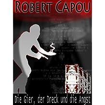 Robert Capou - Die Gier, der Dreck und die Angst: Folge 1