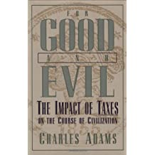 For Good and Evil: Impact of Taxes Upon the Course of Civilization (Series; 2)