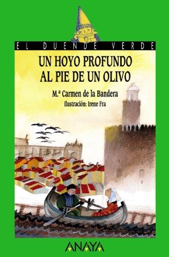 Descargar Libro Un hoyo profundo al pie de un olivo (Literatura Infantil (6-11 Años) - El Duende Verde) de M.ª Carmen de la Bandera