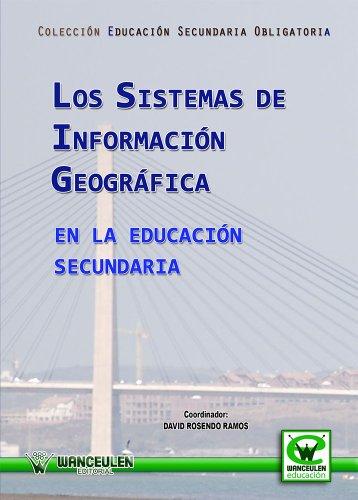 Los sistemas de información geográfica en la Educación Secundaria (Educación Secundaria Obligatoria) por David Rosendo Ramos