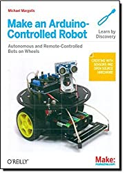 Make an Arduino-Controlled Robot (Make: Projects) by Michael Margolis (2012-10-23)