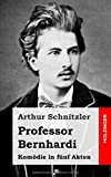 Professor Bernhardi: Komödie in fünf Akten