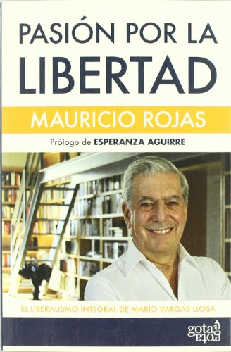 Pasión por la libertad: el liberalismo integral de Mario Vargas Llosa