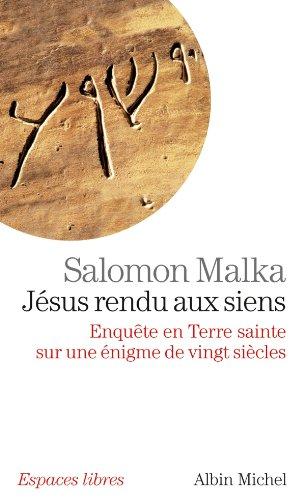 Jsus rendu aux siens : Enqute en Terre sainte sur une nigme de vingt sicles
