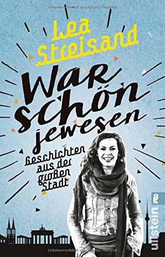 Buchseite und Rezensionen zu 'War schön jewesen: Geschichten aus der großen Stadt' von Lea Streisand