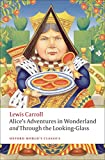 Alices Adventures in Wonderland and Through the Looking-Glass (Oxford World's Classics)