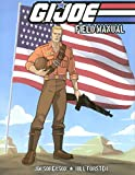 G.I. JOE: Field Manual Volume 1 (GI Joe Field Manual SC)