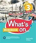 What's on... anglais cycle 4 / 3e - Cahier, cahier d'exercices, cahier d'activités, TP