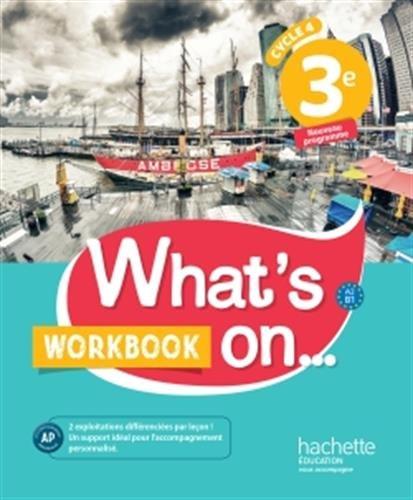 What's on... anglais cycle 4 / 3e - Workbook - éd. 2017: cahier, cahier d'exercices, cahier d'activités, TP