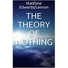The Theory of Nothing (English Edition)