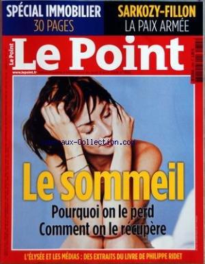POINT (LE) [No 1855] du 03/04/2008 - LE SOMMEIL - POURQUO ON LE PERD - COMMENT ON LE RECUPERE - SPECIAL IMMOBILIER - SARKOZY ET FILLON - LA PAIX ARMEE - L'ELYSEE ET LES MEDIAS - DES EXTRAITS DU LIVRE DE PHILIPPE RIDET