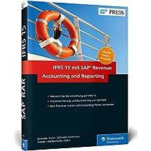 IFRS 15 mit SAP Revenue Accounting and Reporting: Umsatzerlösrealisierung nach IFRS 15 mit SAP RAR / FI-RA (SAP PRESS)