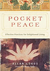 Pocket Peace: Effective Practices for Enlightened Living by Allan Lokos (2010-02-18)
