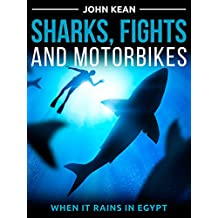 Sharks, Fights and Motorbikes (English Edition)