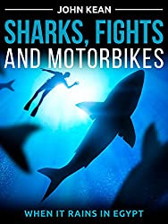 Sharks, Fights and Motorbikes - When it Rains in Egypt