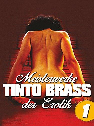 Tinto Brass: Meisterwerke der Erotik - Teil 1 (Tauchen Filme)