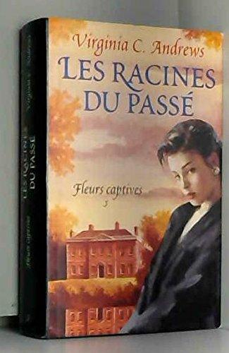 Les Racines Du Passe (Fleurs Captives, Volume 5)