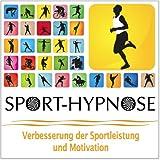 SPORT-HYPNOSE / Verbesserung der Sportleistung und Motivation (Hypnose-Audio-CD)